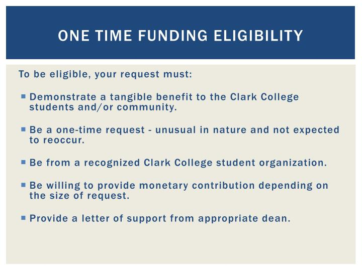 One Time Funding Eligibility