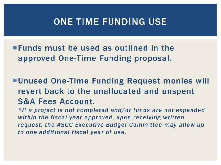 One Time Funding Use