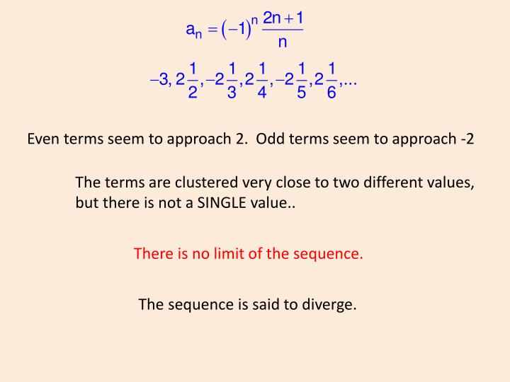 Even terms seem to approach 2.  Odd terms seem to approach -2