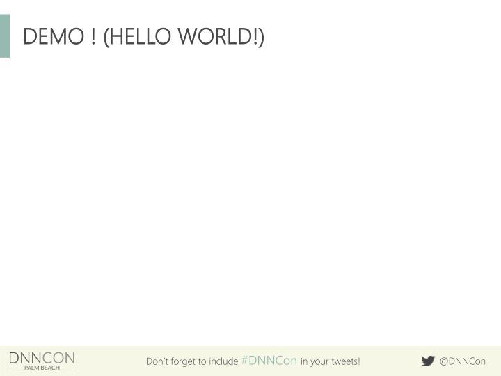 DEMO ! (HELLO WORLD