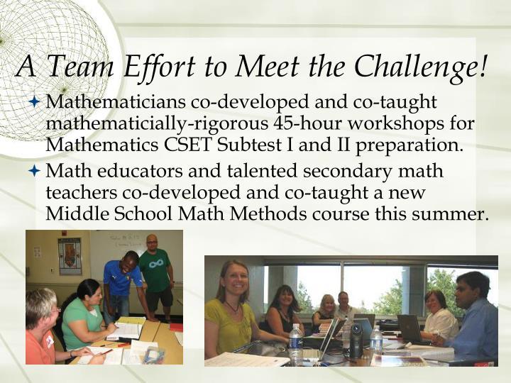 A Team Effort to Meet the Challenge!