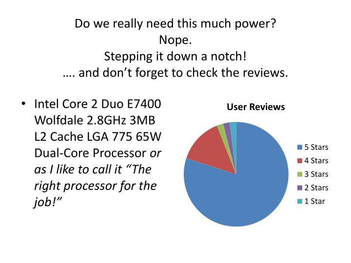 Do we really need this much power?