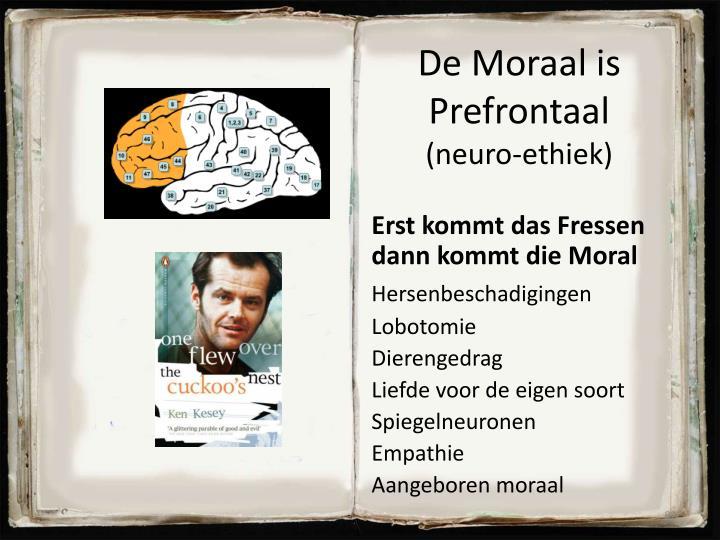 De Moraal is Prefrontaal