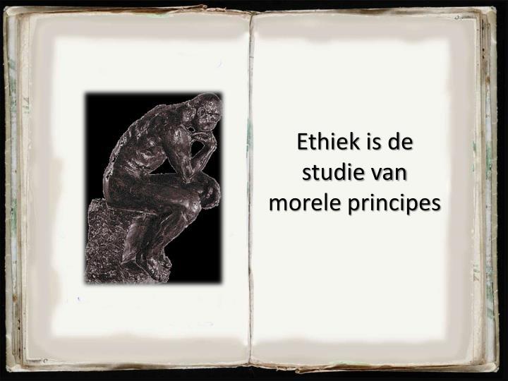 Ethiek is de studie van morele principes