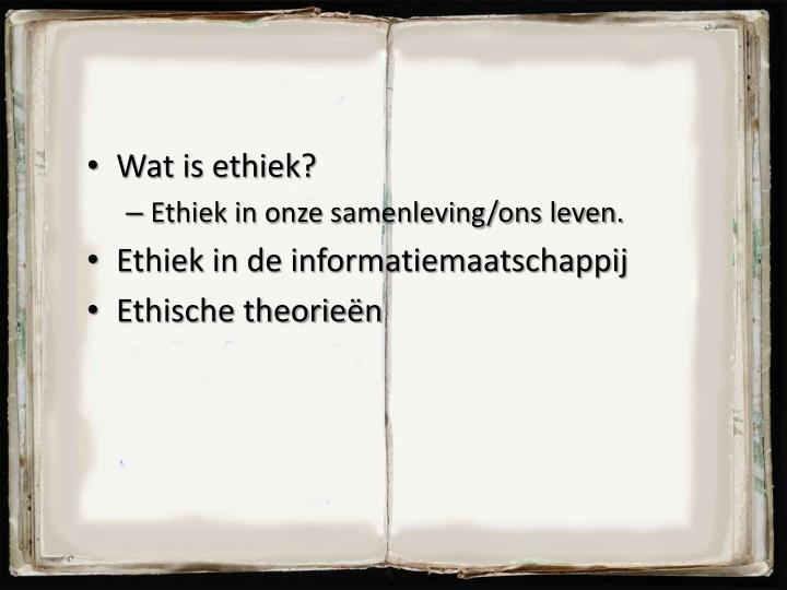 Wat is ethiek?