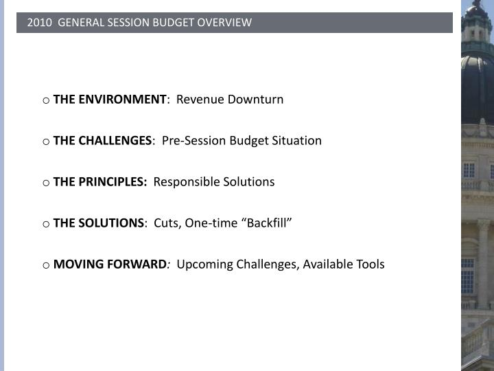 2010  GENERAL SESSION BUDGET OVERVIEW