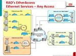 rad s etheraccess ethernet services any access1