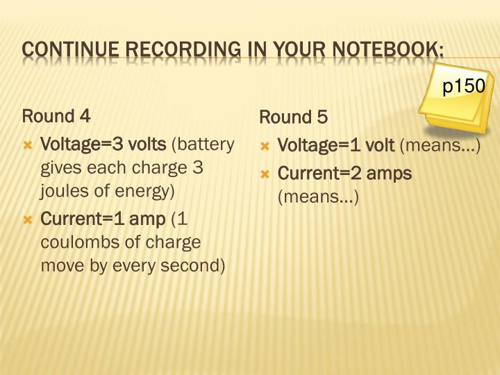 Continue recording in your notebook: