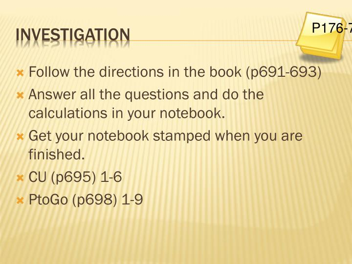 Follow the directions in the book (p691-693)