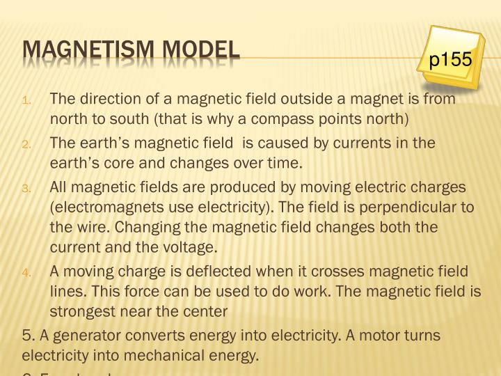 The direction of a magnetic field outside a magnet is from north to south (that is why a compass points north)