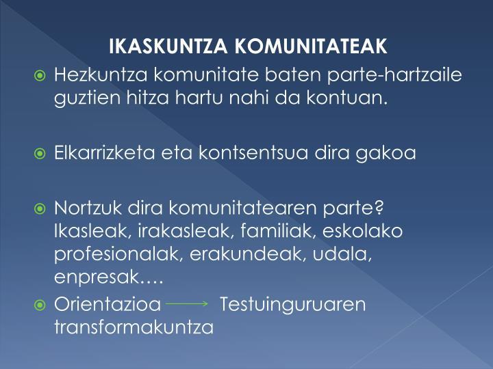 IKASKUNTZA KOMUNITATEAK