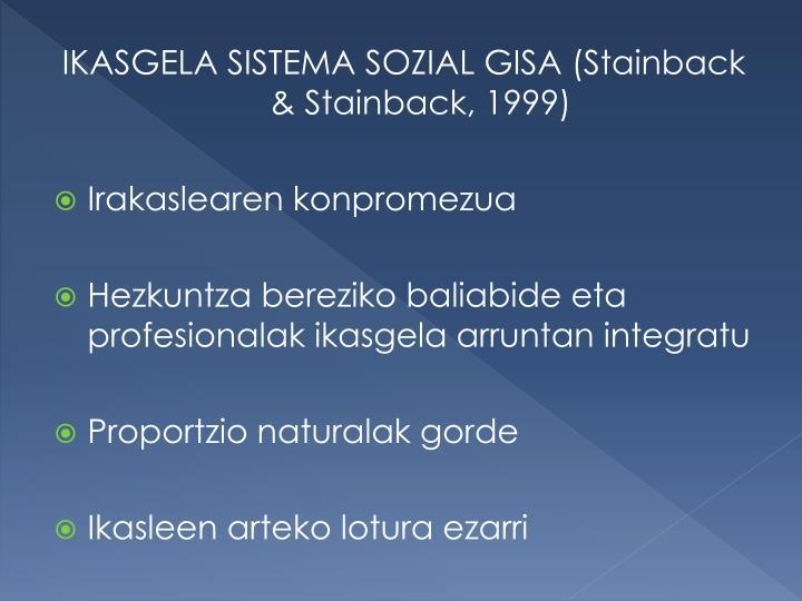 IKASGELA SISTEMA SOZIAL GISA (Stainback & Stainback, 1999)