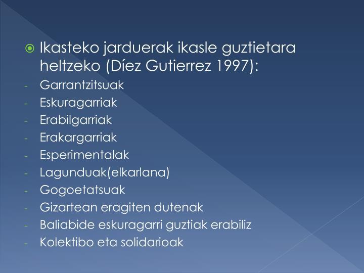 Ikasteko jarduerak ikasle guztietara heltzeko (Díez Gutierrez 1997):