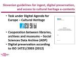 slovenian guidelines for ingest digital preservation and access to cultural heritage e contents