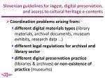 slovenian guidelines for ingest digital preservation and access to cultural heritage e contents1