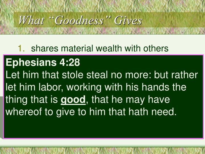 "What ""Goodness"" Gives"