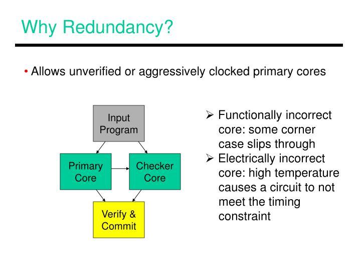 Why Redundancy?