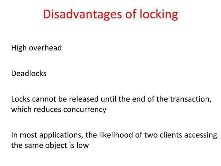 Disadvantages of locking