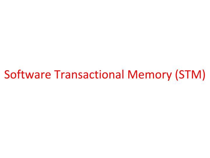 Software Transactional Memory (STM)