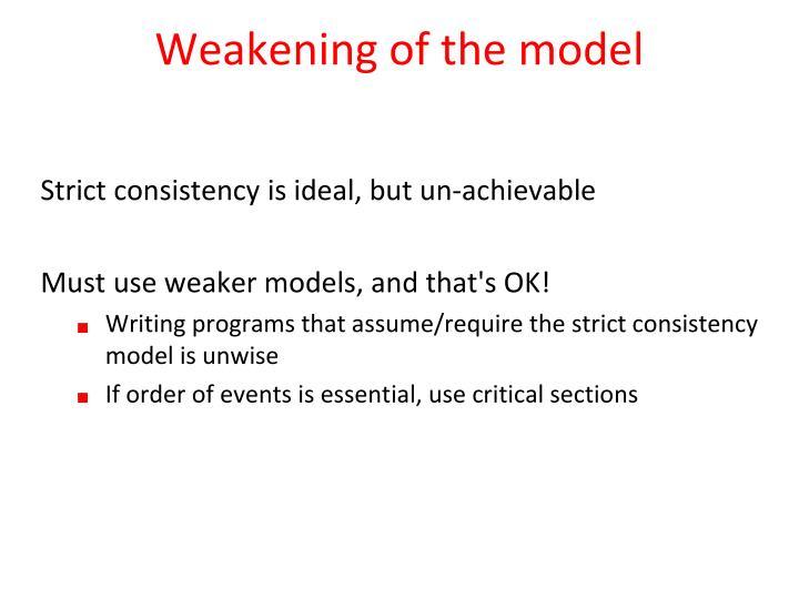 Weakening of the model