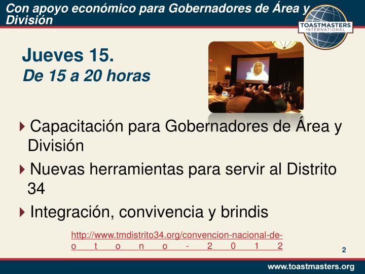Con apoyo económico para Gobernadores de Área y División