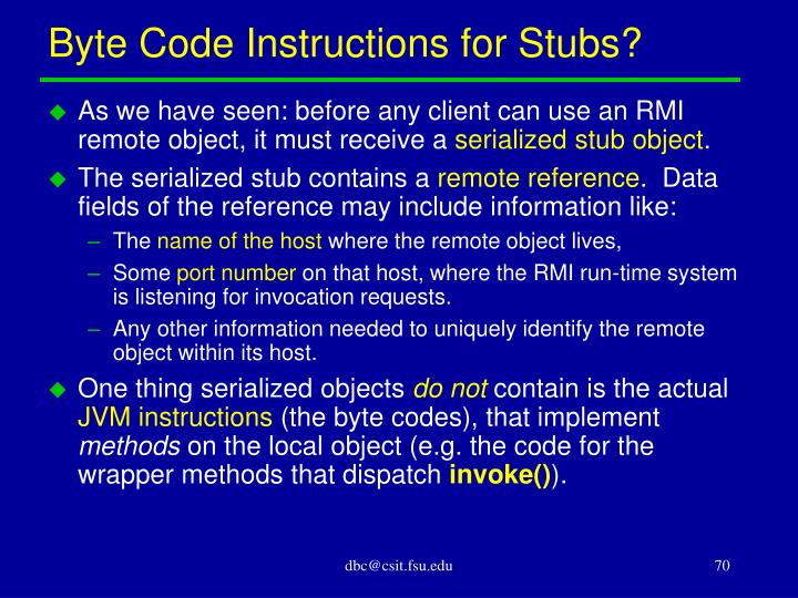 Byte Code Instructions for Stubs?