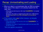 recap unmarshalling and loading
