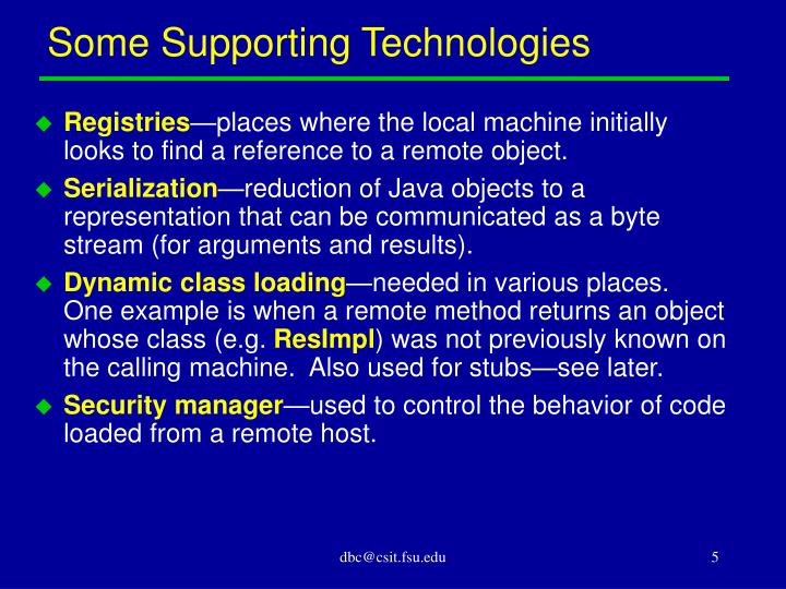 Some Supporting Technologies