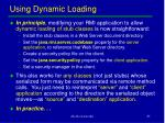 using dynamic loading