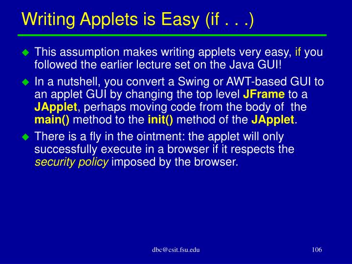 Writing Applets is Easy (if . . .)