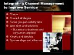 integrating channel management to improve service