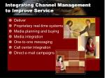 integrating channel management to improve service1