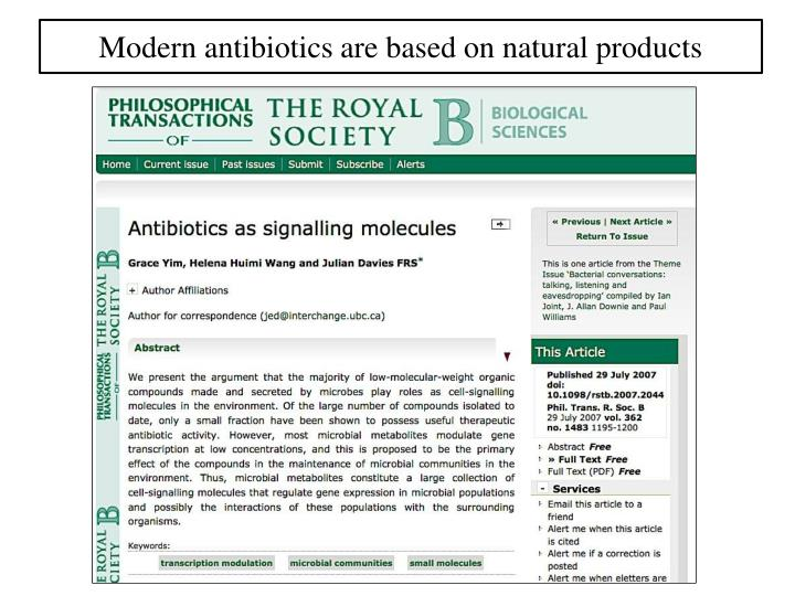 Modern antibiotics are based on natural products