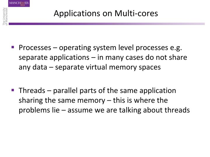Applications on multi cores