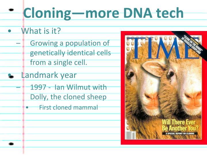 Cloning—more DNA tech