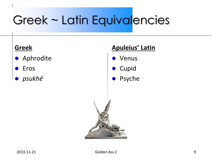 Greek ~ Latin Equivalencies