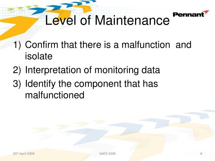 Level of Maintenance
