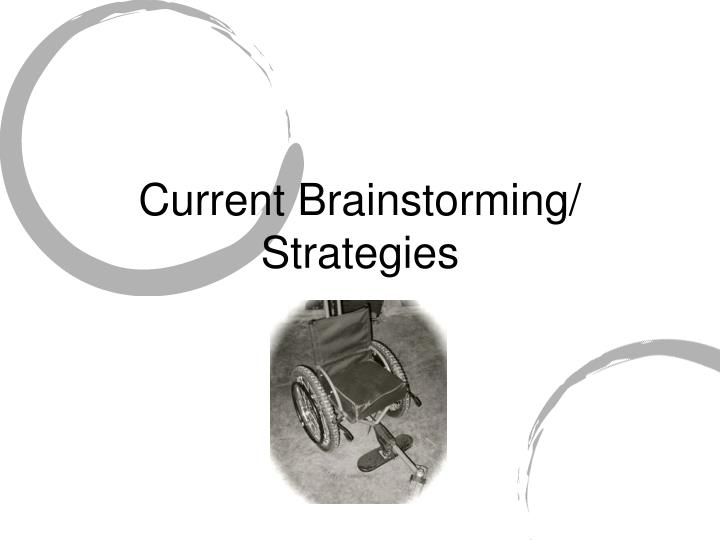 Current Brainstorming/ Strategies