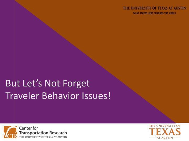 But Let's Not Forget Traveler Behavior Issues!