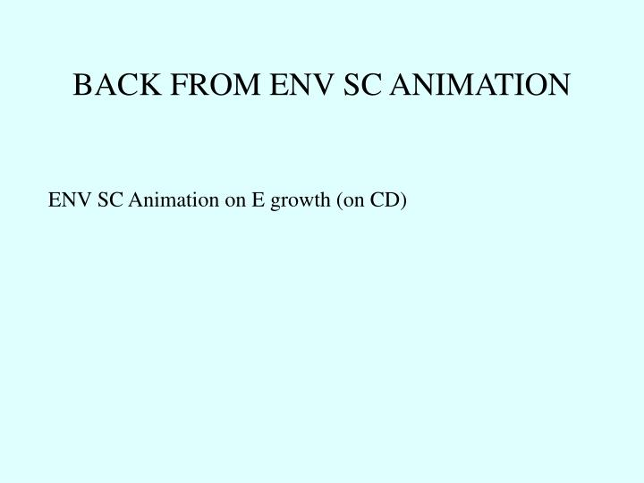 BACK FROM ENV SC ANIMATION