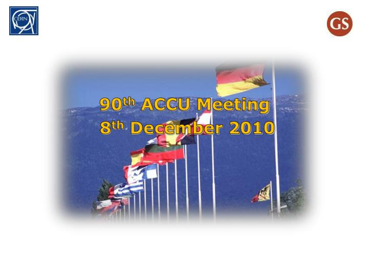 90 th accu meeting 8 th december 2010