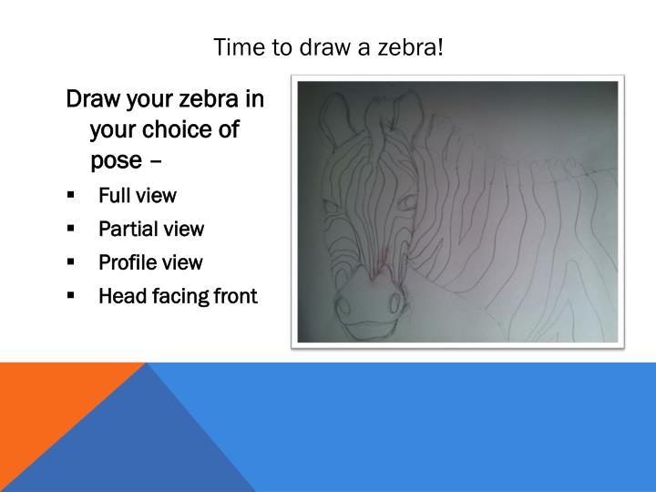 Time to draw a zebra!