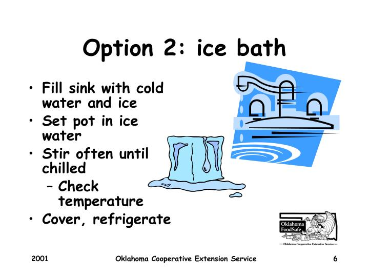Option 2: ice bath