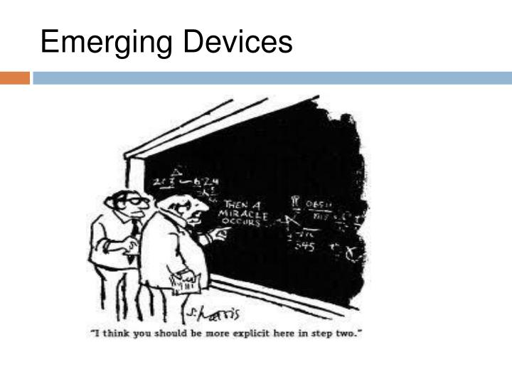 Emerging Devices
