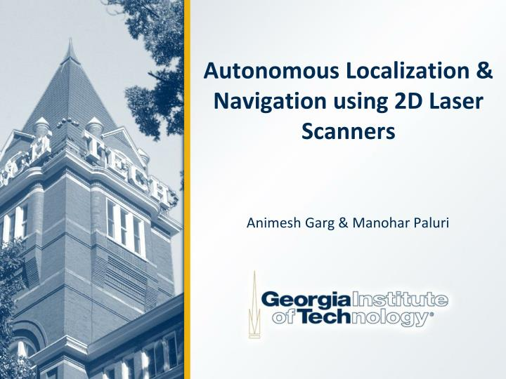 Autonomous localization navigation using 2d laser scanners