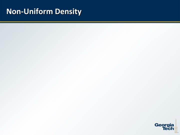 Non-Uniform Density
