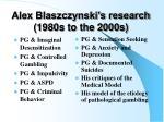 alex blaszczynski s research 1980s to the 2000s