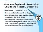 american psychiatric association dsm iii and robert l custer md