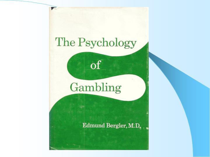Bergler Psychology of Gambling