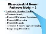 blaszczynski nower pathways model 2